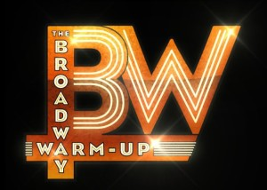THE BROADWAY WARM-UP